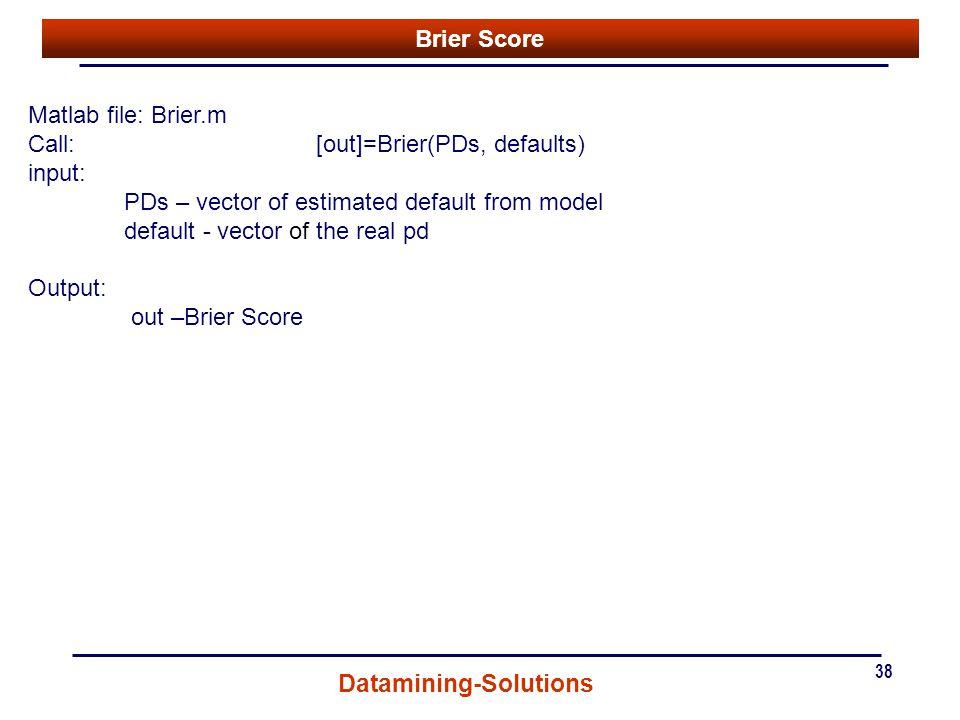 Call: [out]=Brier(PDs, defaults) input: